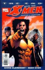 X-Men The End Heroes And Martyrs